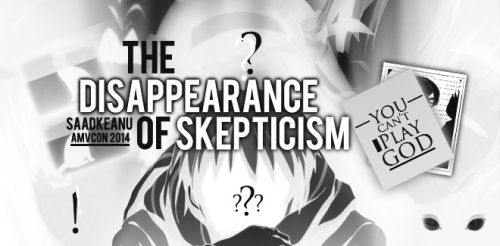 The Disappearance Of Skepticism