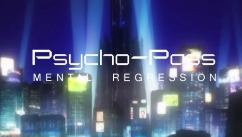 Psycho-Pass: Mental Regression